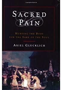 "Cover of ""Sacred Pain: Hurting the Body f..."
