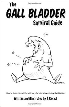 The Gall Bladder Survival Guide: How to live a normal life