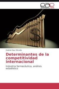 Determinantes de la competitividad internacional: Industria farmacéutica, análisis estadístico (Spanish Edition)