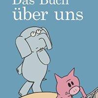 Das Buch über uns / Mo Willems