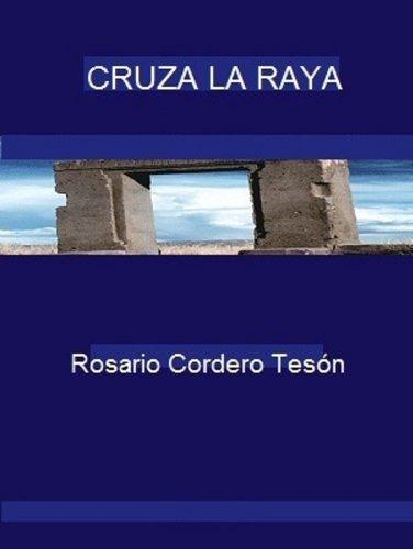 CRUZA LA RAYA (Spanish Edition)