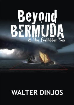 Beyond Bermuda & The Forbidden Sea by Walter Dinjos