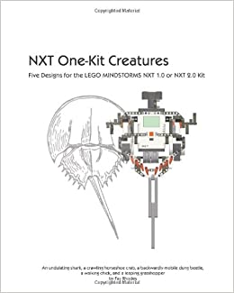 NXT One-Kit Creatures: Five Designs for the LEGO
