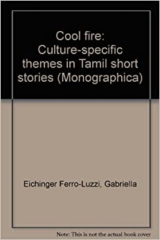 Cool fire Culturespecific themes in Tamil short stories Monographica Gabriella Eichinger