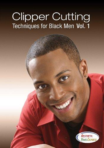 Clipper Cutting Techniques for Black Men Vol. 1