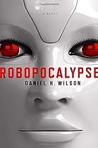 Robopocalypse: A Novel