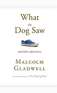 "Cover of ""What the Dog Saw: And Other Adv..."