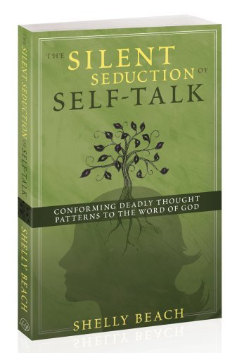 The Silent Seduction of Self-Talk by Shelly Beach