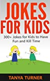 Jokes for Kids: 300+ Jokes for Kids to Have Fun and Kill Time