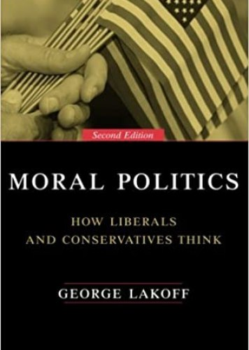 Moral Politics : How Liberals and Conservatives Think book cover