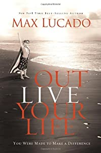 "Cover of ""Outlive Your Life: You Were Mad..."