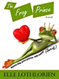 The Frog Prince (A Romantic Comedy)