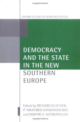 Democracy and the State in the New Southern Europe (Oxford Studies in Democratization)