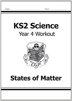 KS2 Science Year Four Workout: States of Matter: CGP Books