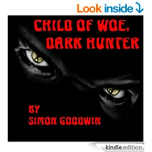 Child of Woe, Dark Hunter (Children of Woe, Dark Hunters Book 1)