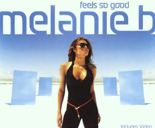 Melanie B Feels So Good