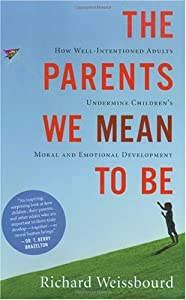 "Cover of ""The Parents We Mean To Be: How ..."