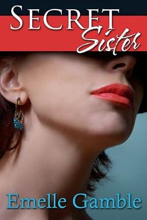 Secret Sister by Emelle Gamble