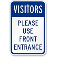 "Visitors, Please Use Front Entrance Sign, 24"" x 18 ..."