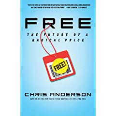 Free: The Future of Radical Price by Chris Anderson