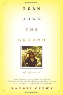 Burn Down the Ground: A Memoir, Kambri Crews