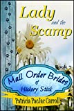 Lady and the Scamp: Sweet Historical Romance (Mail Order Brides of Hickory Stick Book 7)