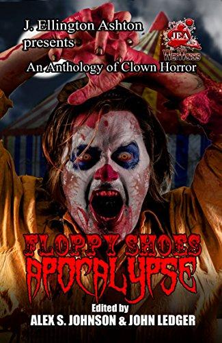 Floppy Shoes Apocalypse: A Clown Horror Anthology