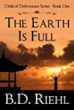 The Earth Is Full (Child of Deliverance Series)