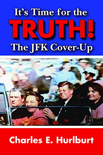 It's Time for the Truth!: The JFK Cover-Up