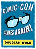 Comic-Con Strikes Again! (Kindle Single)