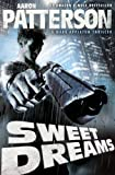 Sweet Dreams (UNCUT Edition)(Hard-Boiled Thriller) (A Mark Appleton Thriller)