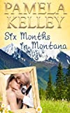 Six Months in Montana (Montana Sweet Western Romance Series)