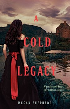 A Cold Legacy (Madman's Daughter) by Megan Shepherd| wearewordnerds.com