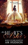 The Heart's Ashes (Dark Secrets Book 2)