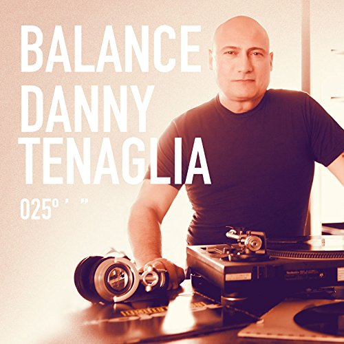 VA-Balance 025 Danny Tenaglia-(BAL011CD)-2CD-FLAC-2014-iHFLAC Download