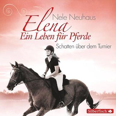 Elena - Ein Leben für die Pferde - Schatten über dem Turnier (Hörbuch Hamburg)