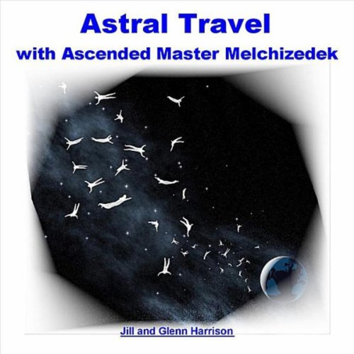 Astral Travel with Ascended Master Lord Melchizedek - Guided Meditation