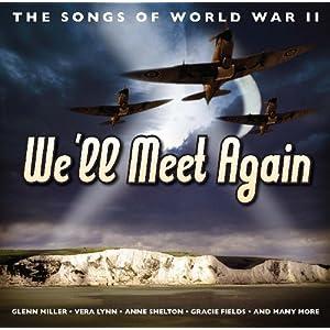 The Songs Of World War II: We'll Meet Again