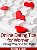 Online Dating Tips for Women - Helping You Find Mr. Right