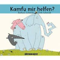 Kamfu mir helfen? / Dirk Schmidt ; Barbara Schmidt