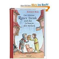 Der kleine Ritter Trenk und das Schwein der Weisen / Kirsten Boie ; Barbara Scholz