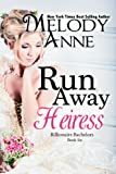 Runaway Heiress - (Billionaire Bachelors - Book 6)