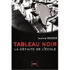 Tableau noir : La défaite de lécole (Broché) de Iannis Roder