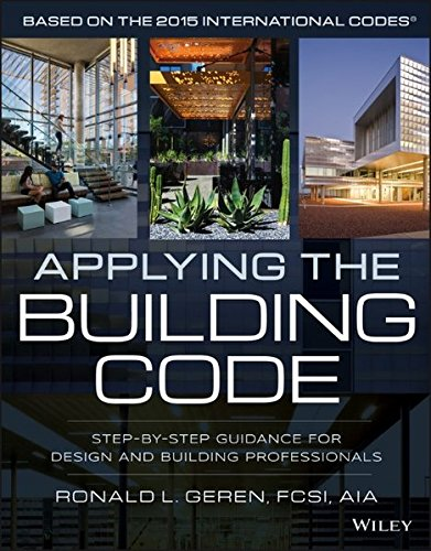 1118920759 – Applying the Building Code: Step-by-Step Guidance for Design and Building Professionals (Building Codes Illustrated)