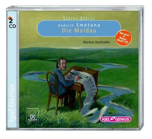 Starke Stücke - Bedrich Smetana - Die Moldau (Igel Genius)