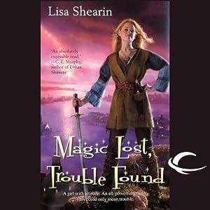 Magic Lost, Trouble Found: Raine Benares, Book 1 | [Lisa Shearin]