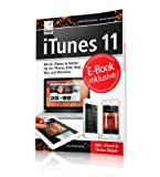 iTunes 11 - Musik, Videos & Bücher für Ihr iPhone, iPad, iPod, Mac und Windows inkl. iCloud & iTunes Match - inkl. Gratis-E-Book Version des Buches für Ihr iPad, iPhone oder iBooks (Mavericks)