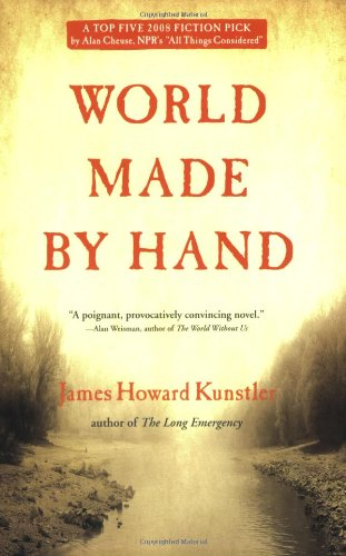 World Made by Hand: A Novel: James Howard Kunstler: 9780802144010: Amazon.com: Books
