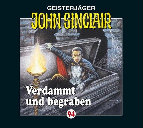 John Sinclair (94) Verdammt und begraben (Lübbe Audio)