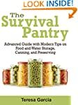 Survival Pantry: Advanced Guide with...
